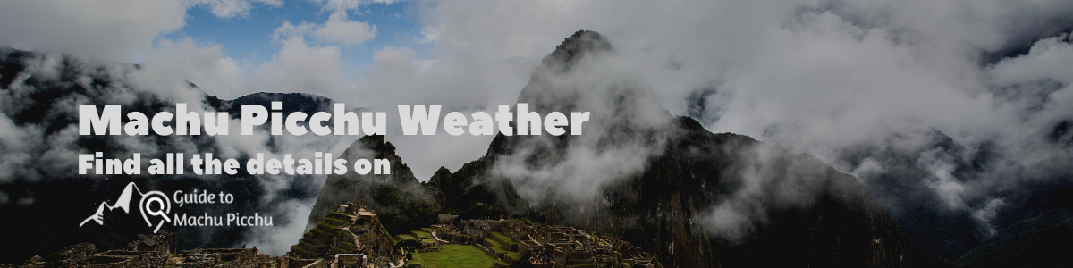 Also want to read about the weather in Machu Picchu?